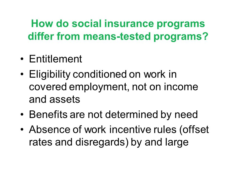 How do social insurance programs differ from means-tested programs.