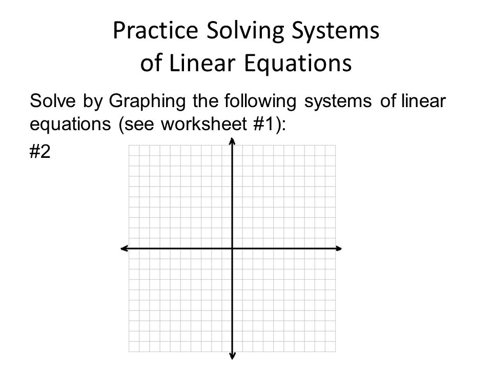 Systems of Linear Equations Block 44 System of Linear Equations A – Linear Systems Worksheet