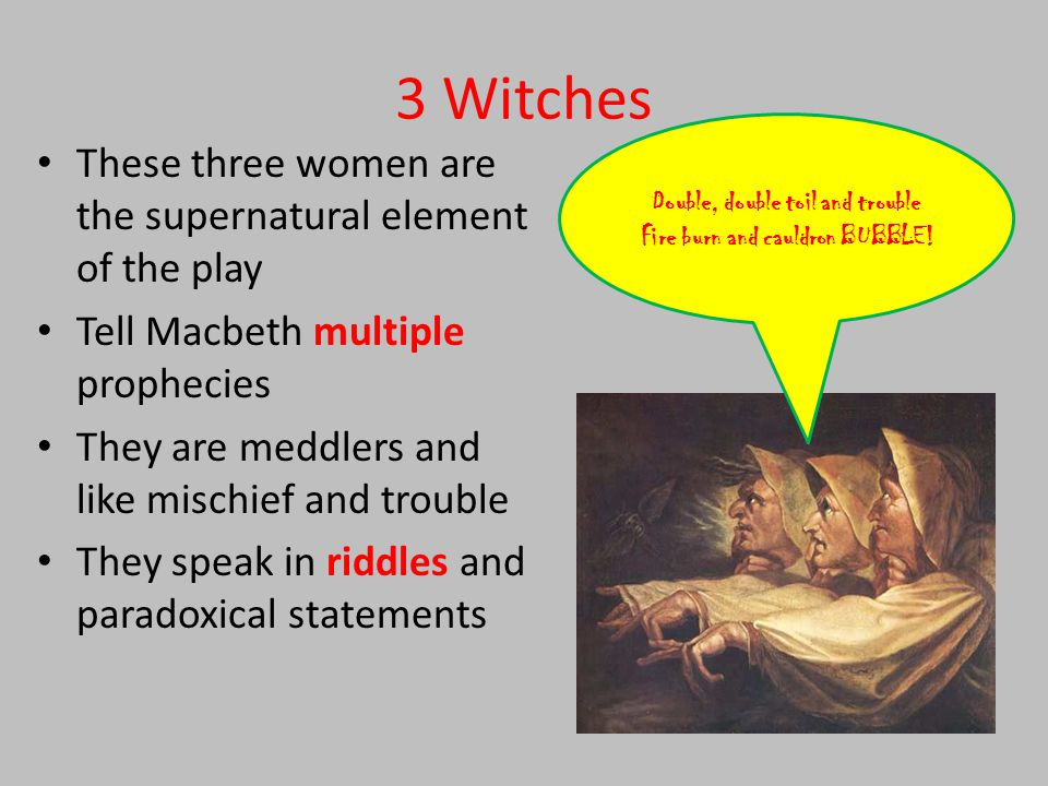 intro to macbeth setting macbeth takes place during the th  4 3 witches these three women are the supernatural element