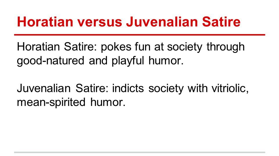 a comparison of horatian and juvenalian satire in literature