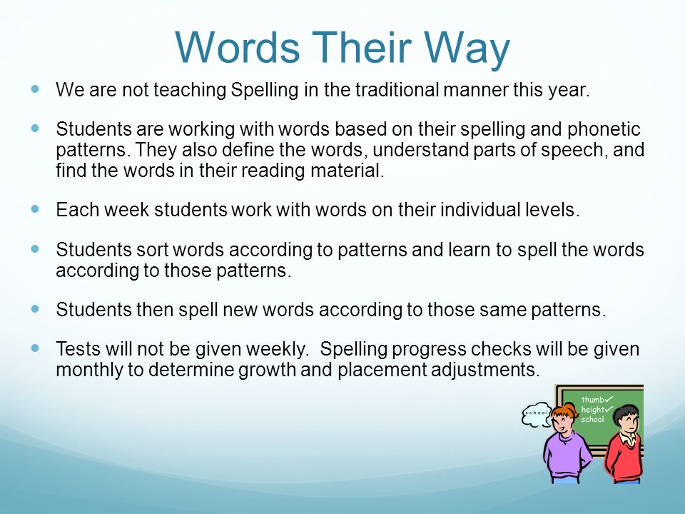 Words Their Way We are not teaching Spelling in the traditional manner this year.
