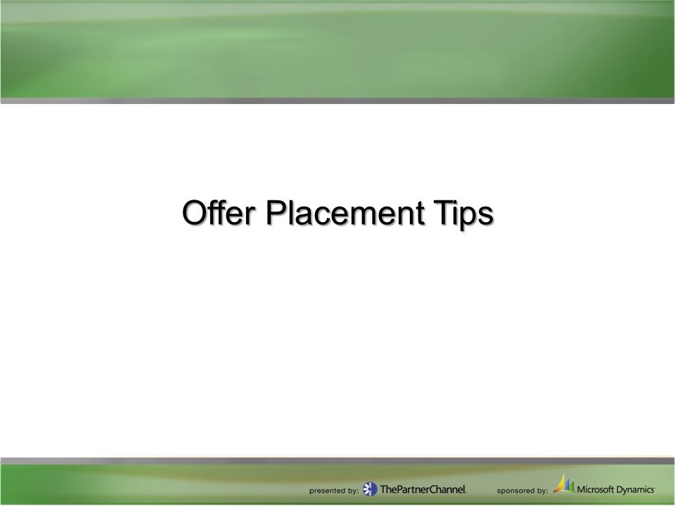 Offer Placement Tips
