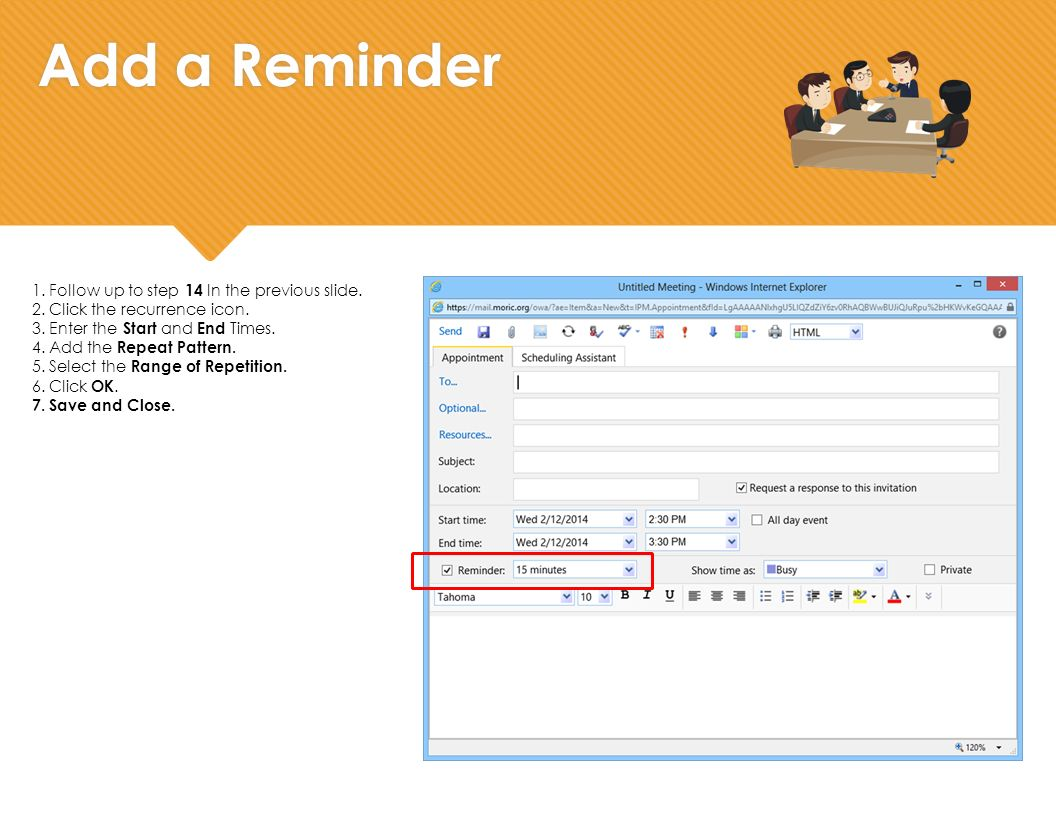 Add a Reminder 1.Follow up to step 14 In the previous slide.