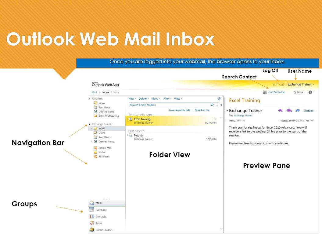 Outlook Web Mail Inbox Once you are logged into your webmail, the browser opens to your Inbox.