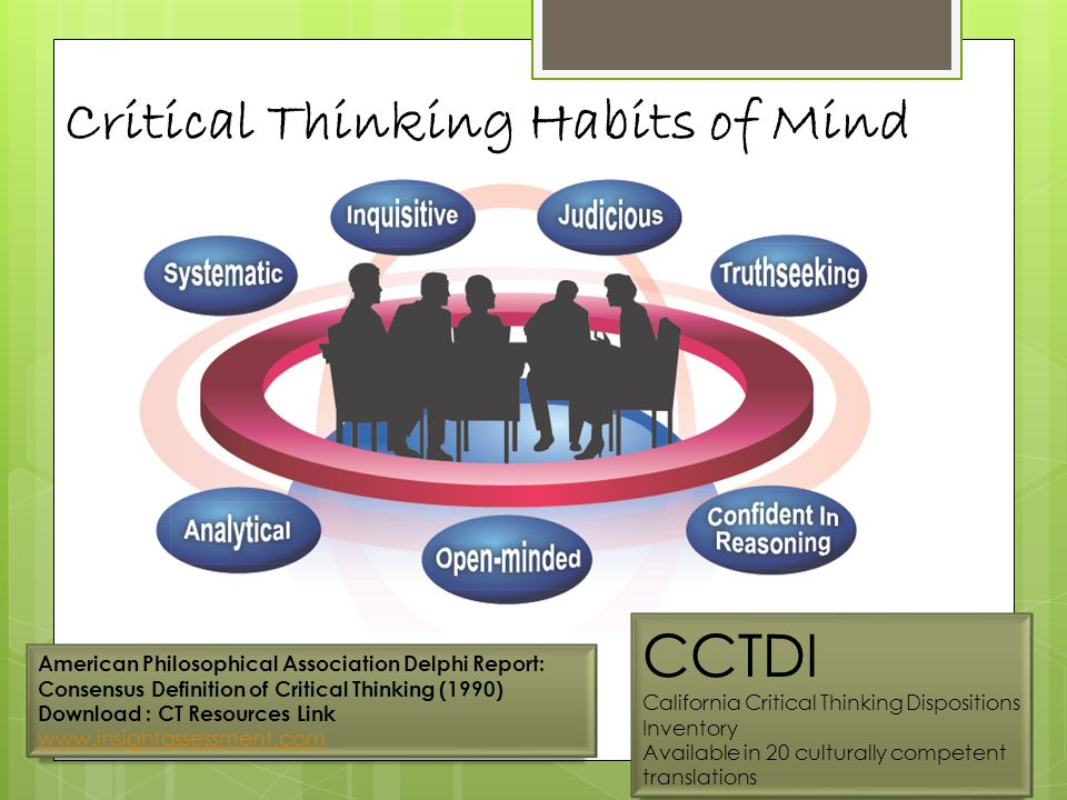 critical thinking dispositions definition Abstract: assuming that critical thinking dispositions are at least as important as criti­ cal thinking abilities, ennis examines the con­ cept of critical thinking disposition and sug­ gests some criteria for judging sets of them.