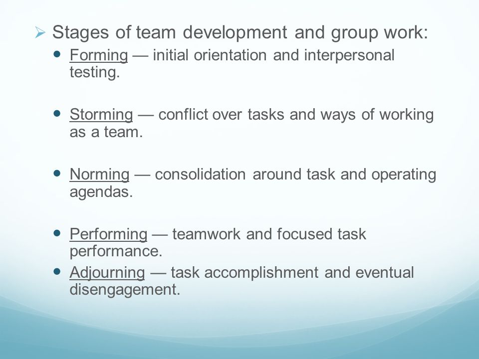  Stages of team development and group work: Forming — initial orientation and interpersonal testing.
