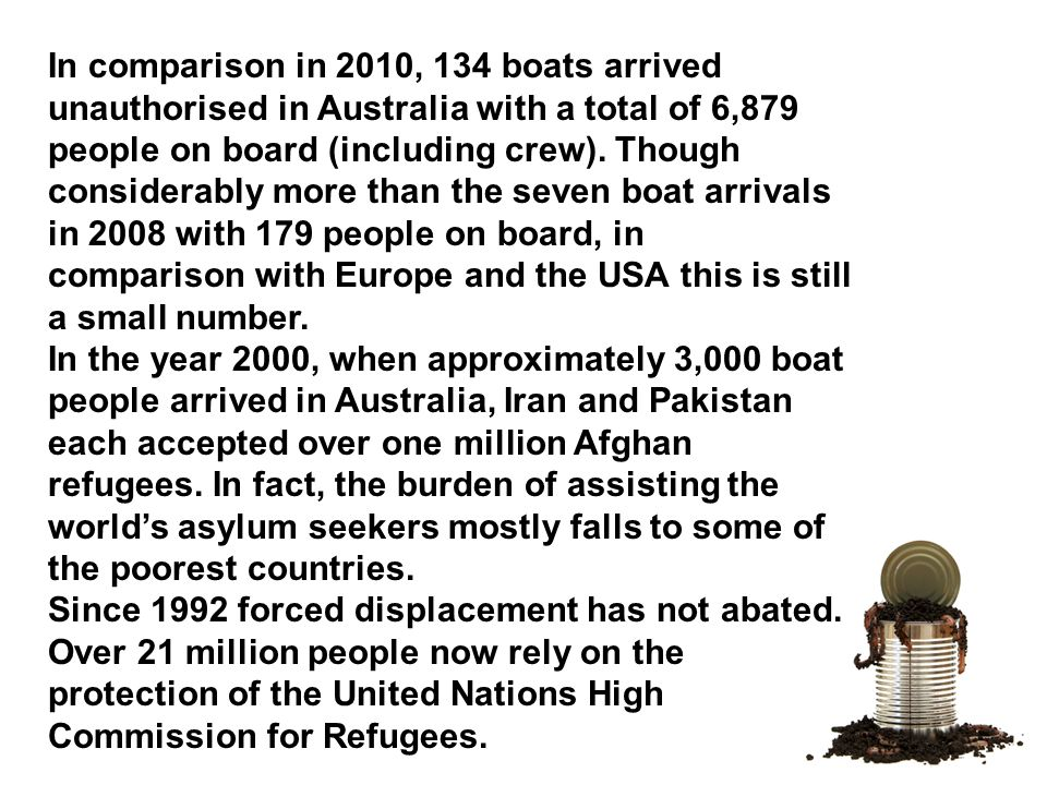 In comparison in 2010, 134 boats arrived unauthorised in Australia with a total of 6,879 people on board (including crew).
