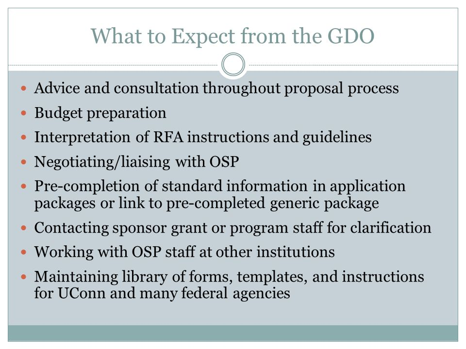 The Pre-award Proposal Process in CANR The CANR Grants Development Office (GDO) is the chief resource for help with grant proposals, including budget preparation All CANR grant proposals flow through the GDO, where they are reviewed, finalized, and sent to OSP for approval CANR PIs do not have direct contact with OSP (the Office for Sponsored Programs) during the Pre- award process unless the GDO is out