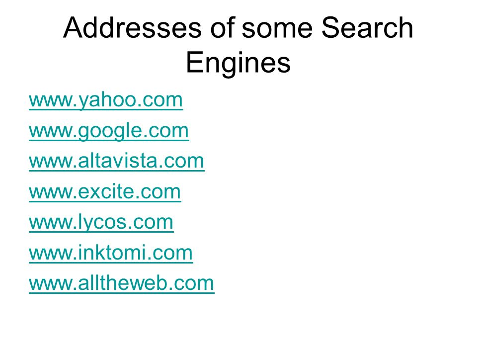 Addresses of some Search Engines