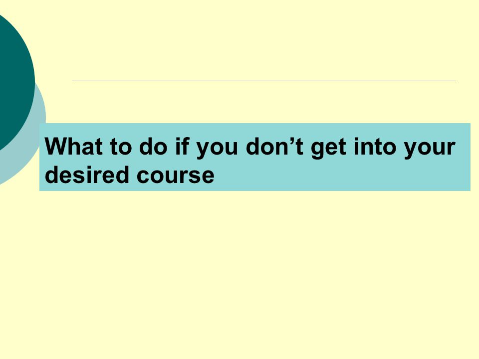 What to do if you don't get into your desired course