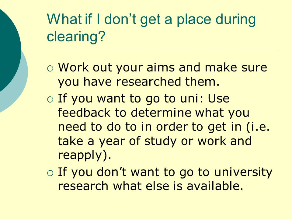 What if I don't get a place during clearing.