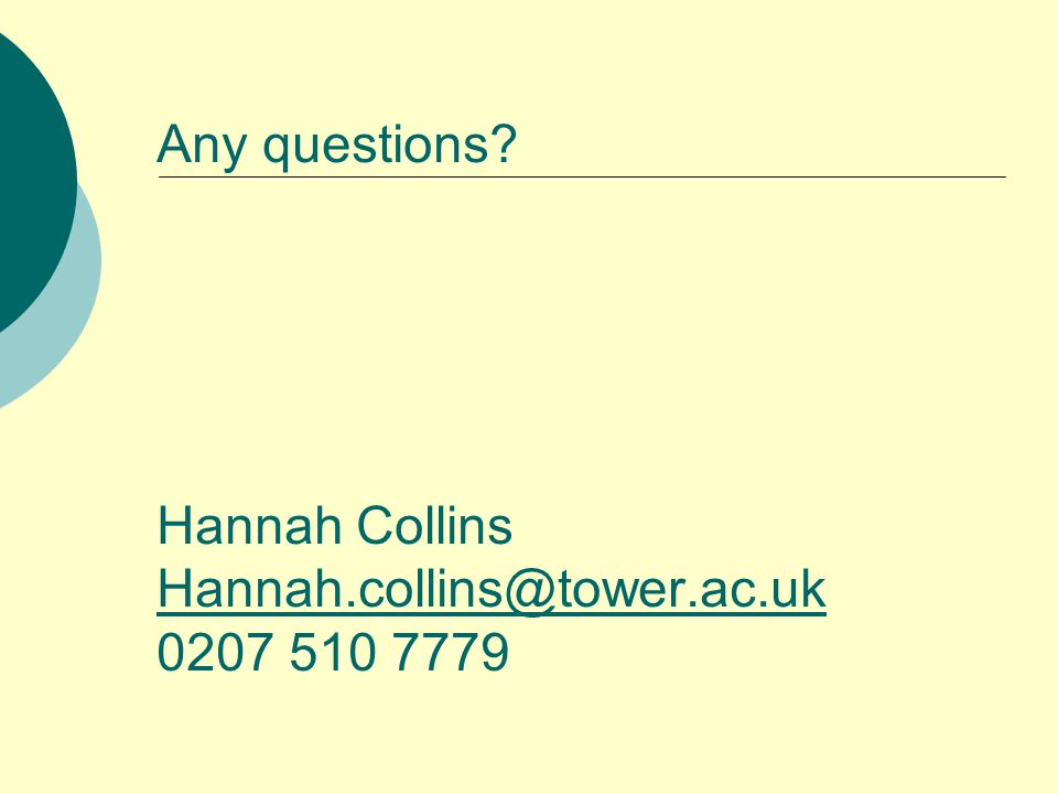 Any questions Hannah Collins