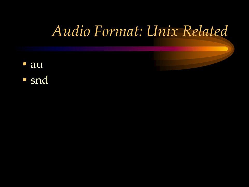 Audio Format: Unix Related au snd