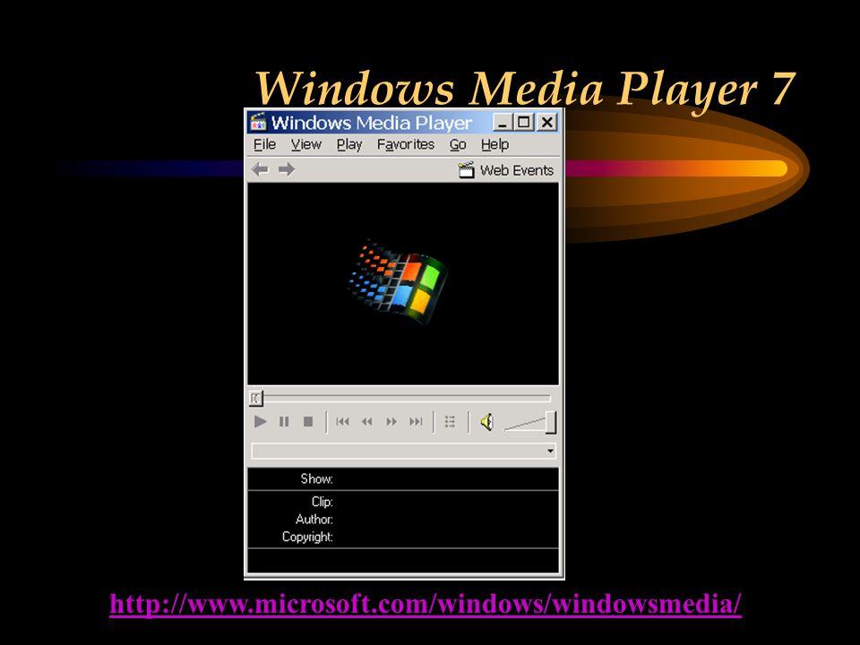 Windows Media Player 7 http://www.microsoft.com/windows/windowsmedia/