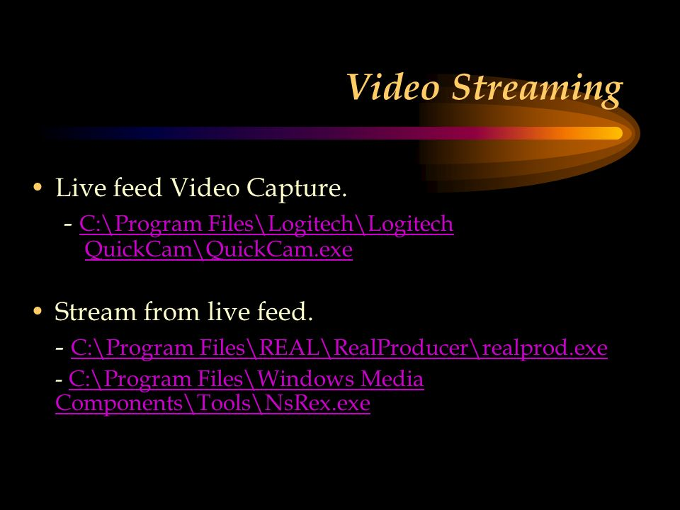 Video Streaming Live feed Video Capture.