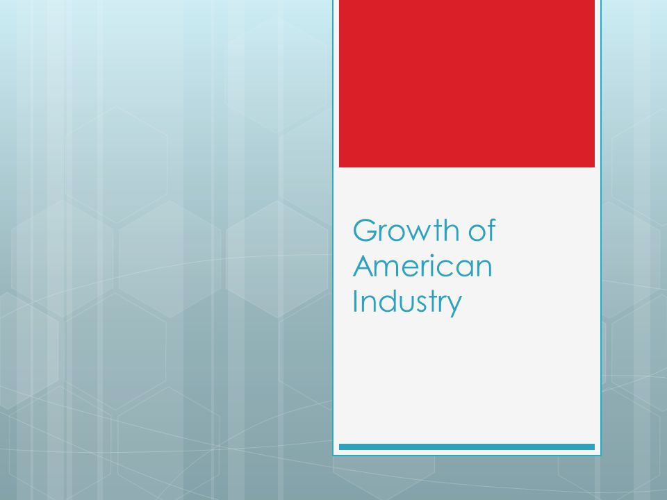 Growth of American Industry