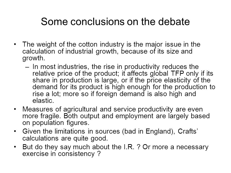 Some conclusions on the debate The weight of the cotton industry is the major issue in the calculation of industrial growth, because of its size and growth.