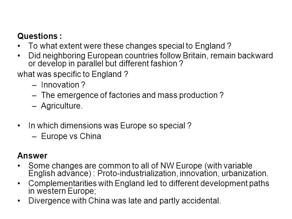 Questions : To what extent were these changes special to England .