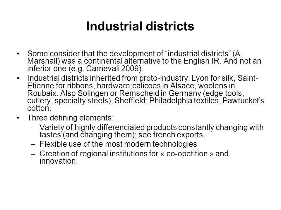 Industrial districts Some consider that the development of industrial districts (A.