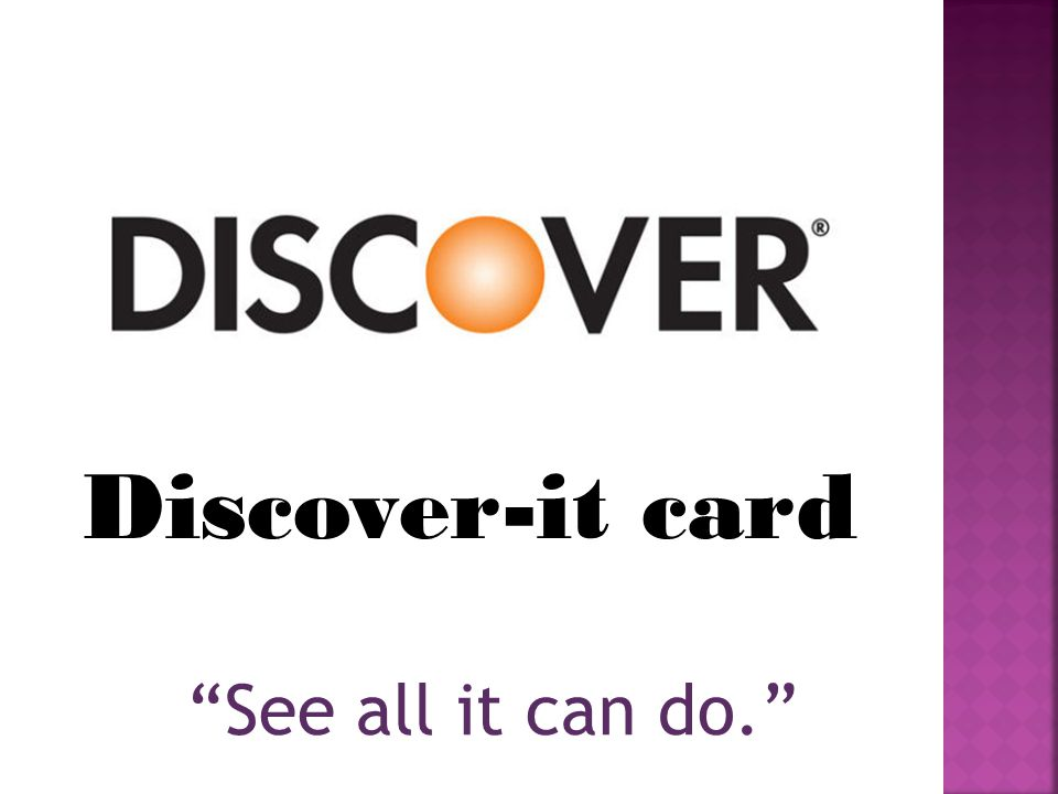 Discover-it card See all it can do.