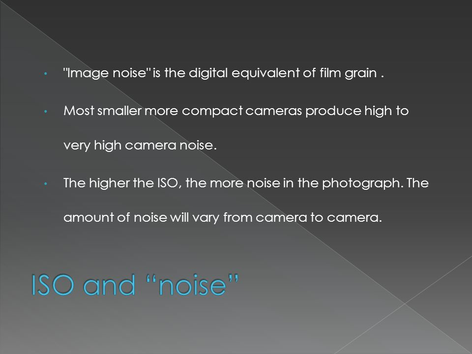 Image noise is the digital equivalent of film grain.