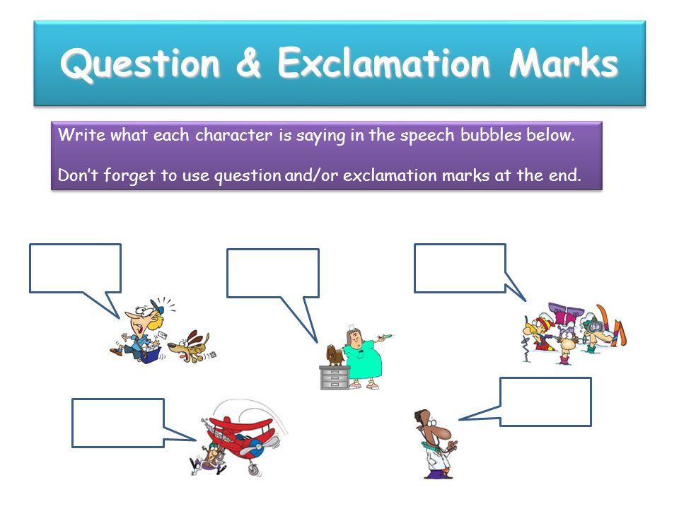 Exclamation Marks Exclamation marks can also replace full stops ….