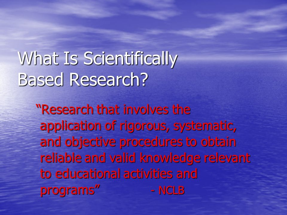 What Is Scientifically Based Research.
