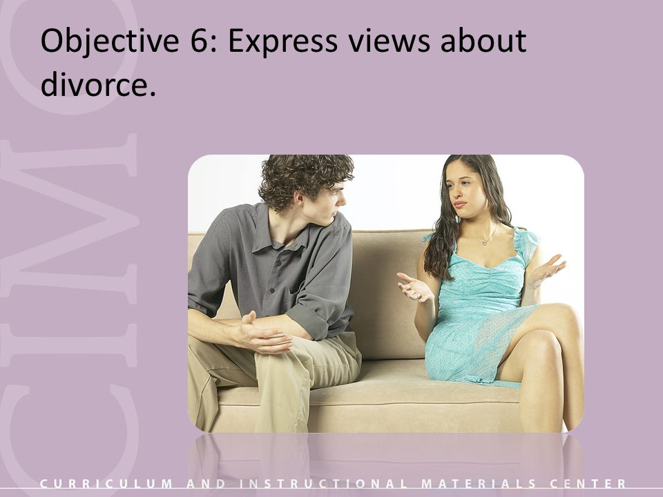 Objective 6: Express views about divorce.