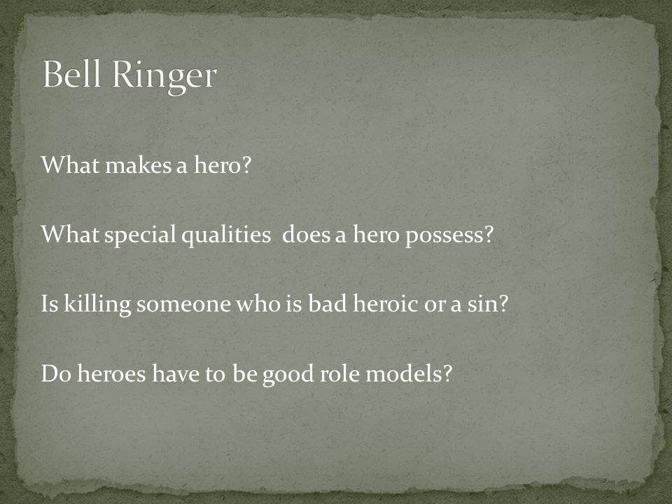 What qualities do YOU think a hero possess?