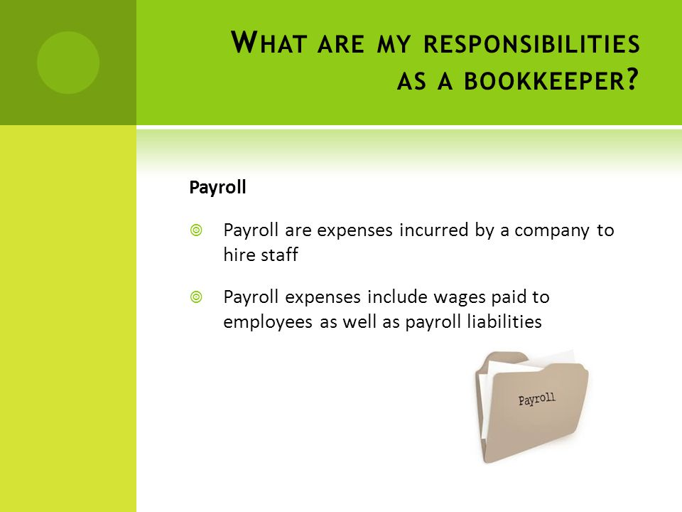 What are the responsibilities of bookkeepers?