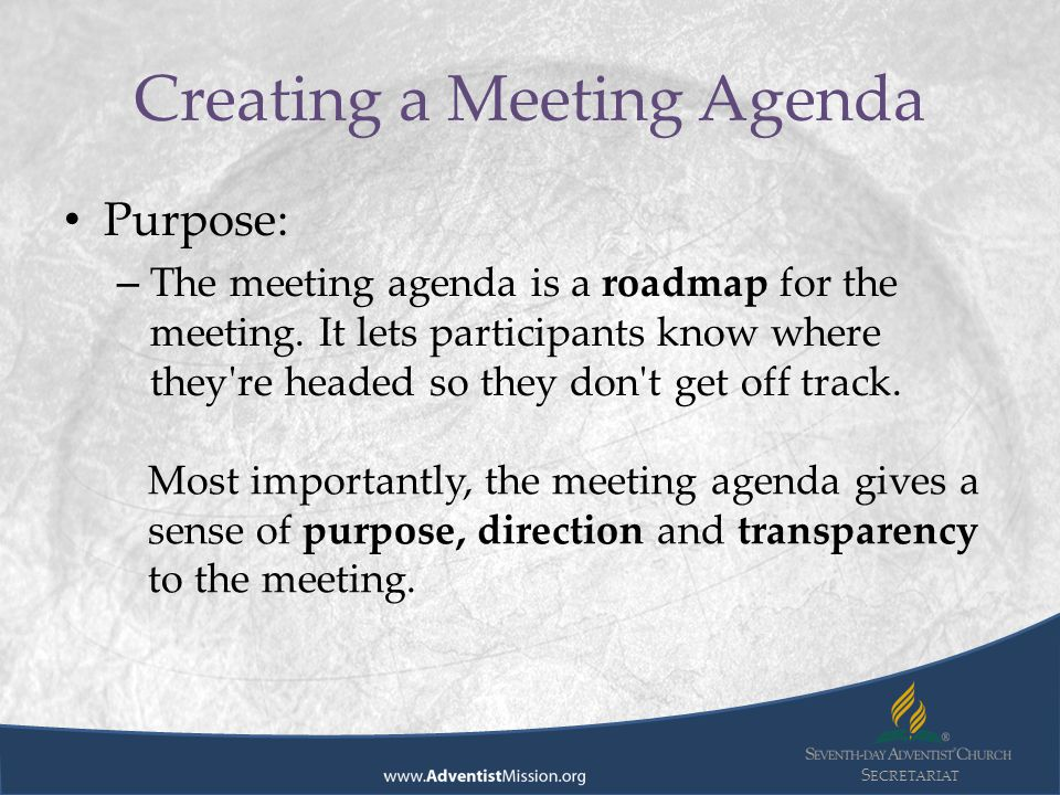 S ECRETARIAT Creating A Meeting Agenda Purpose: U2013 The Meeting Agenda Is A  Roadmap For  Preparing Meeting Agenda