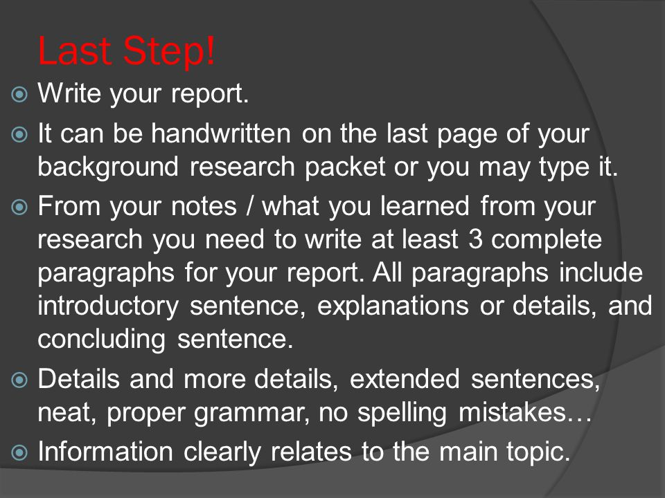 Last Step.  Write your report.