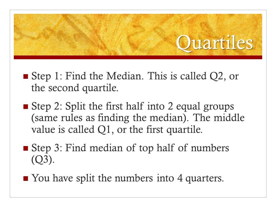 Quartiles box and whisker plots quartiles step 1 find the quartiles step 1 find the median this is called q2 or the second ccuart Images