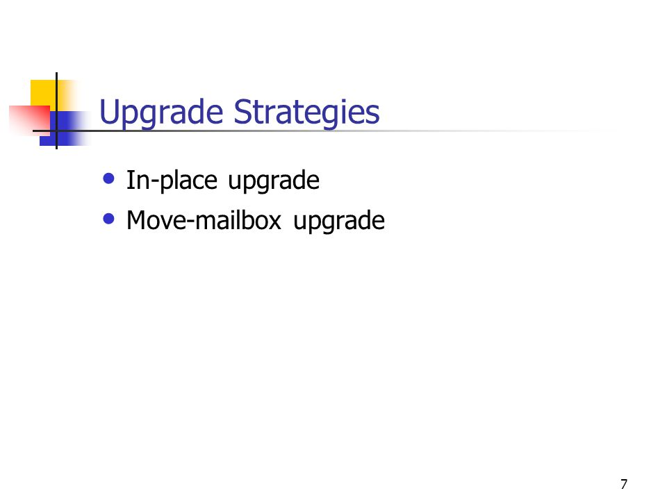 7 Upgrade Strategies In-place upgrade Mov box upgrade