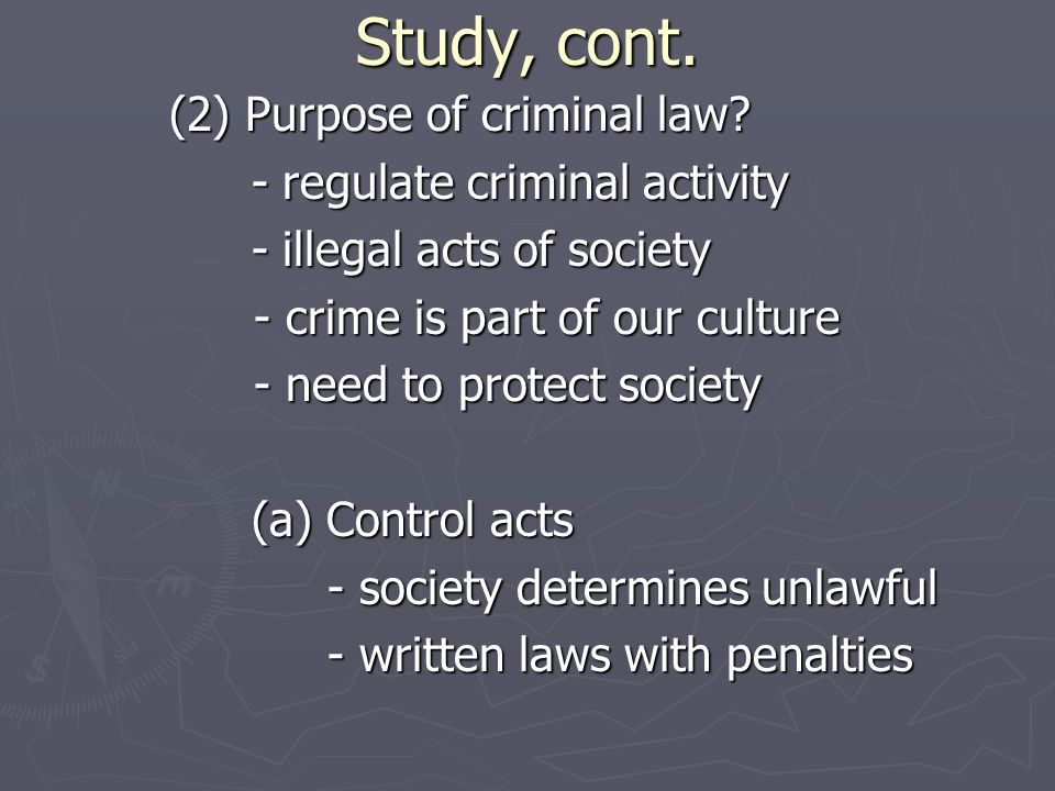 Study, cont. (2) Purpose of criminal law.