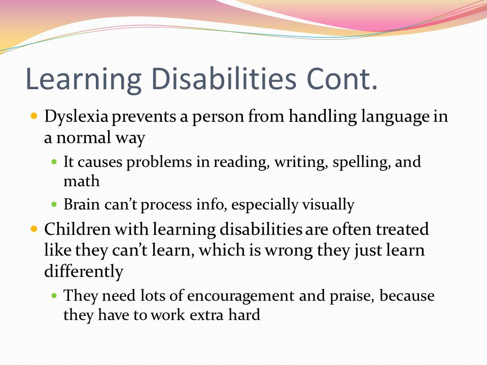 Learning Disabilities Cont.