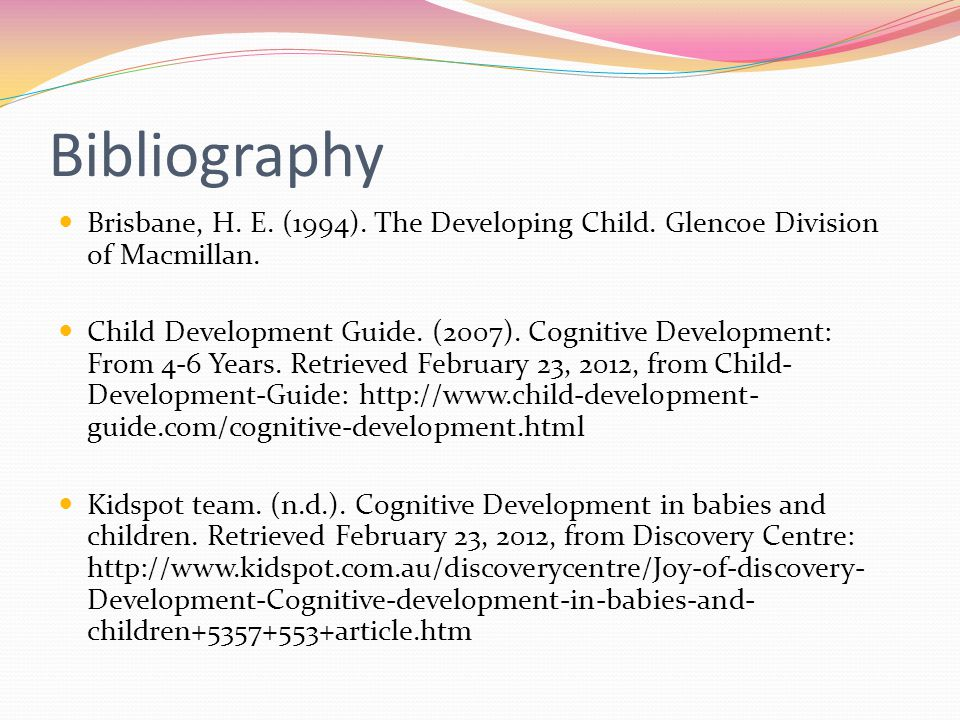 Bibliography Brisbane, H. E. (1994). The Developing Child.