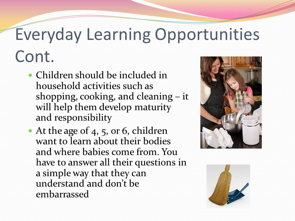 Everyday Learning Opportunities Cont.