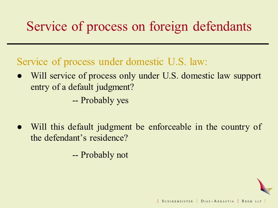 Service of process on foreign defendants Service of process under domestic U.S.