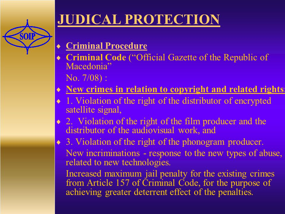 JUDICAL PROTECTION  Criminal Procedure  Criminal Code ( Official Gazette of the Republic of Macedonia No.