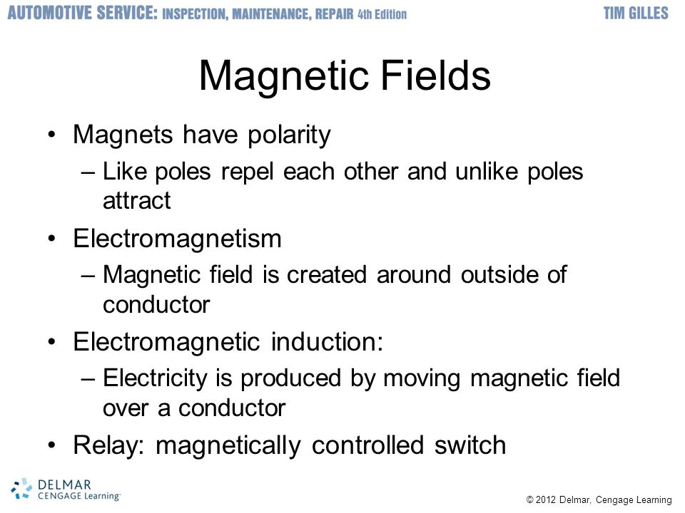 Magnetic Fields Magnets have polarity –Like poles repel each other and unlike poles attract Electromagnetism –Magnetic field is created around outside of conductor Electromagnetic induction: –Electricity is produced by moving magnetic field over a conductor Relay: magnetically controlled switch