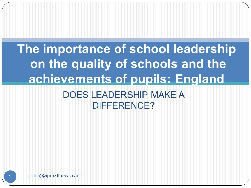 DOES LEADERSHIP MAKE A DIFFERENCE.