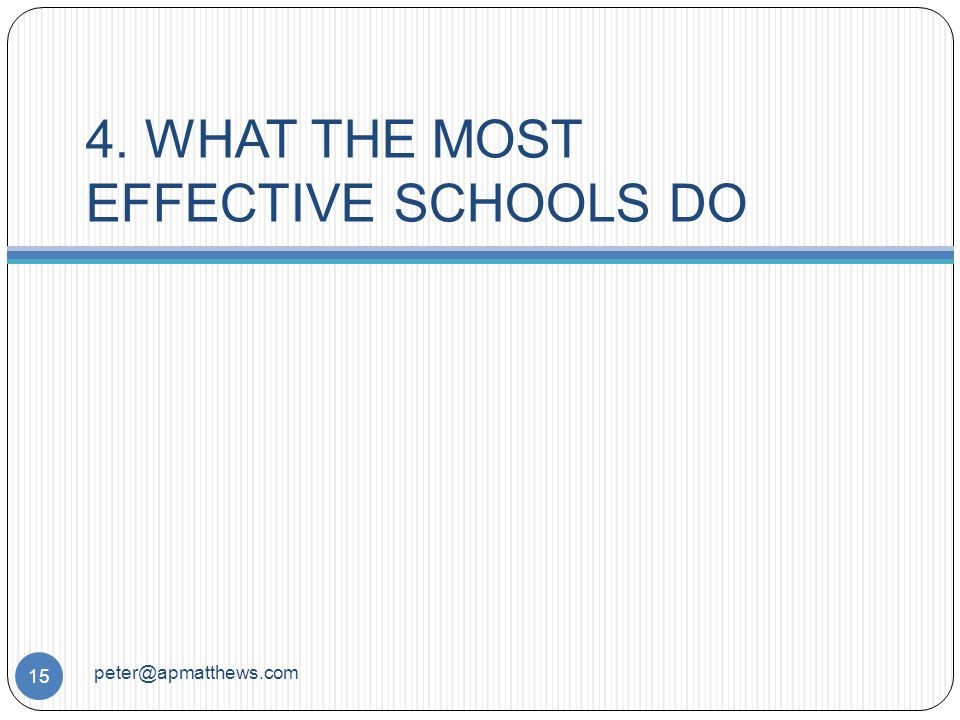 4. WHAT THE MOST EFFECTIVE SCHOOLS DO 15