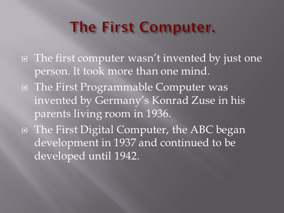 Carlos Castillo 5 th PIT..  The first computer wasn\'t invented by ...