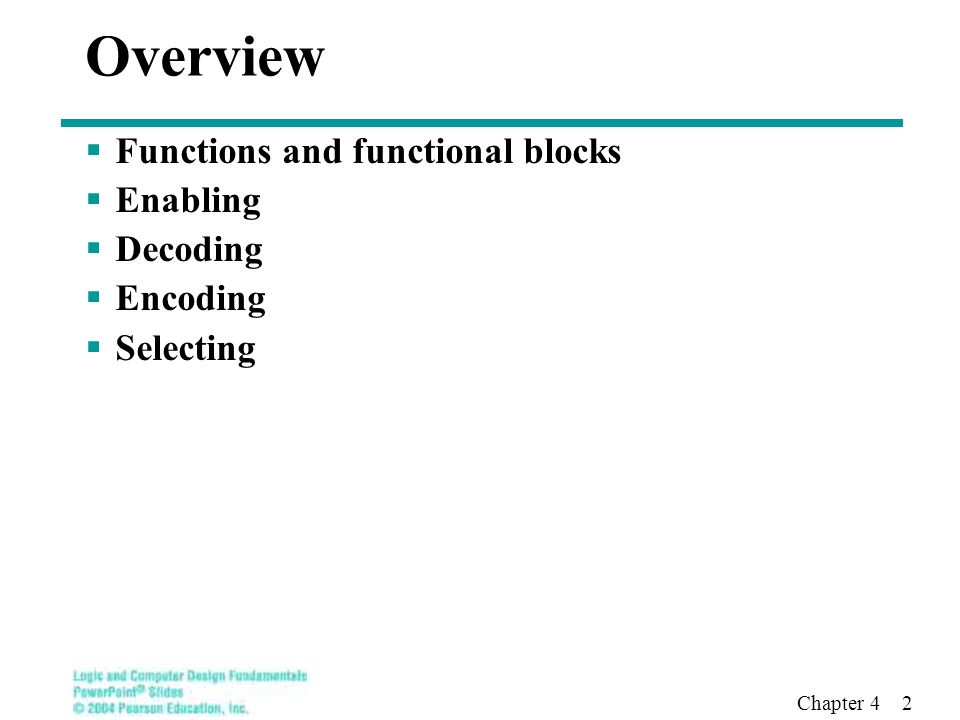 Chapter 4 2 Overview  Functions and functional blocks  Enabling  Decoding  Encoding  Selecting