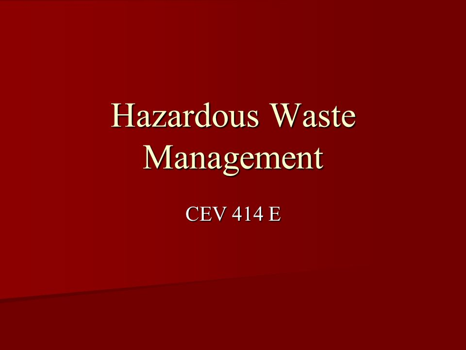 Hazardous Waste Management CEV 414 E
