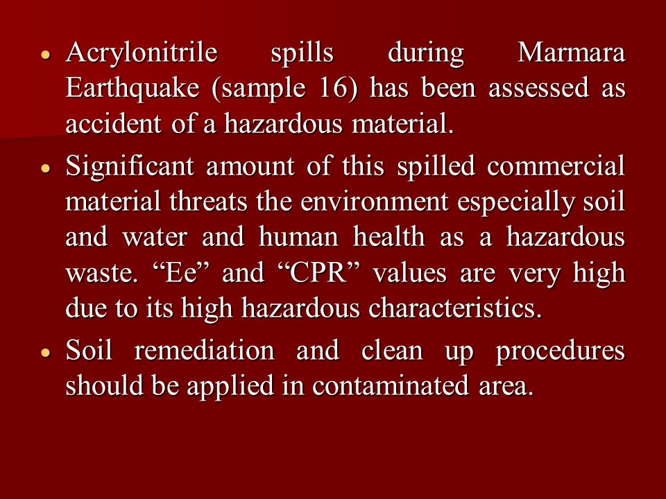  Acrylonitrile spills during Marmara Earthquake (sample 16) has been assessed as accident of a hazardous material.