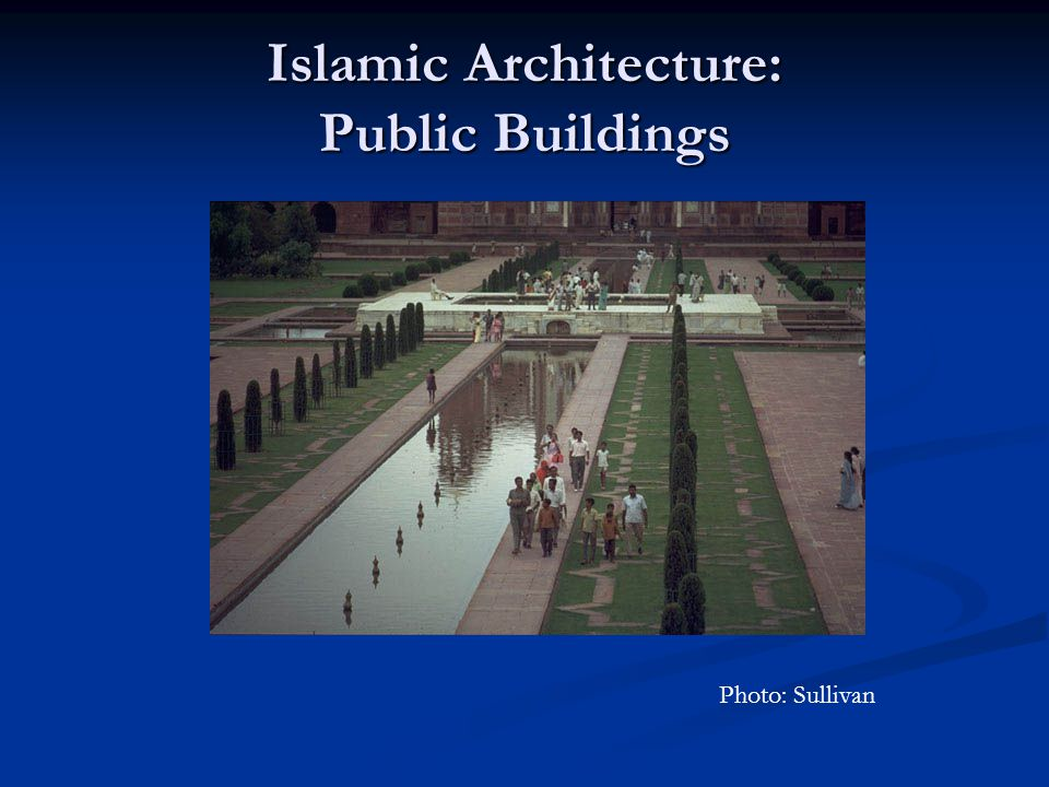Islamic Architecture: Public Buildings Photo: Sullivan