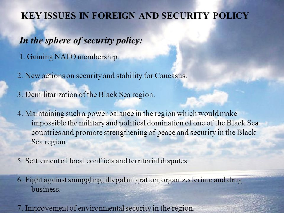 KEY ISSUES IN FOREIGN AND SECURITY POLICY In the sphere of security policy: 1.