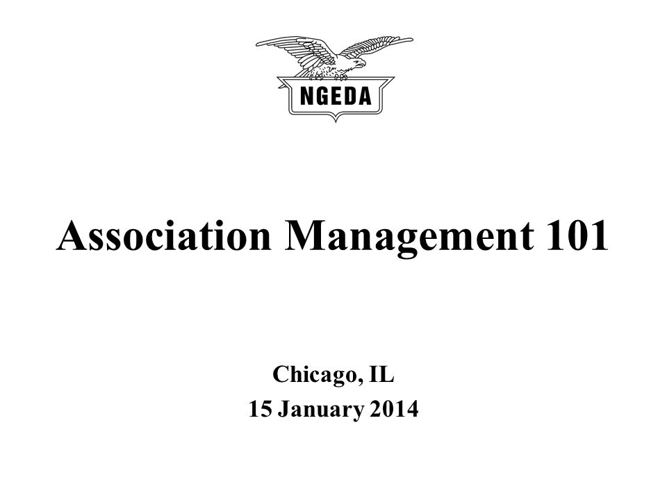 Association Management 101 Chicago, IL 15 January 2014